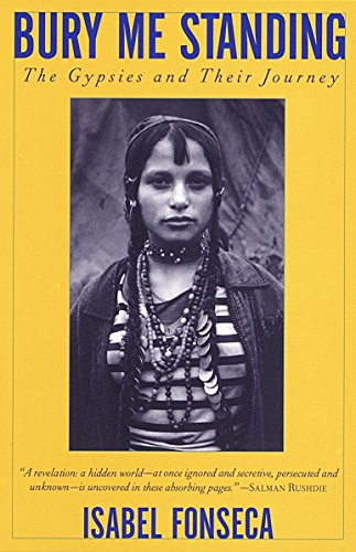 9780679737438: Bury Me Standing: The Gypsies and Their Journey (Vintage Departures)