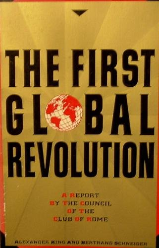 The First Global Revolution A Report by the Council of the Club of Rome: King, Alexander and ...