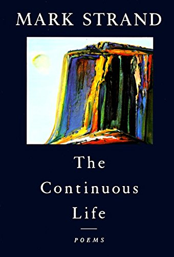 9780679738442: The Continuous Life,: Poems