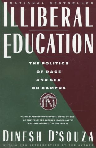 Illiberal Education: The Politics of Race and Sex on Campus (0679738576) by D'Souza, Dinesh