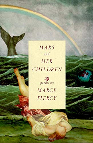 Mars and Her Children: Poems: Piercy, Marge