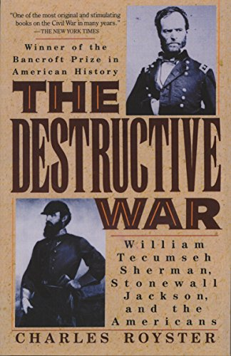 9780679738787: The Destructive War: William Tecumseh Sherman, Stonewall Jackson, and the Americans