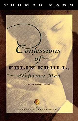 Confessions of Felix Krull, Confidence Man: The: Mann, Thomas