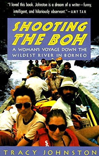 9780679740100: Shooting the Boh #: A Woman's Voyage Down the Wildest River in Borneo: 0000 (Vintage Departures)