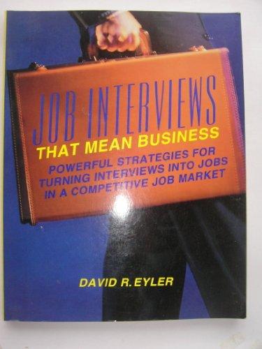 Job Interviews That Mean Business: Eyler, David R.