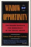 WINDOW OF OPPORTUNITY: Allison, Graham and Grigory Yavlinsky