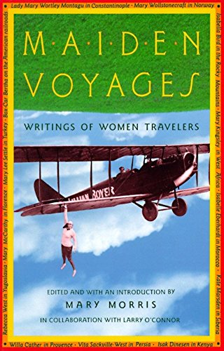 9780679740308: Maiden Voyages: Writings of Women Travelers