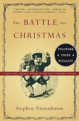 9780679740384: The Battle for Christmas: A Social and Cultural History of Our Most Cherished Holiday