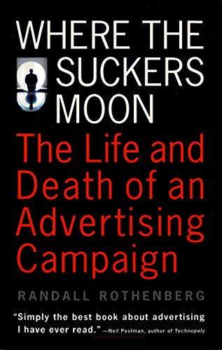 9780679740421: Where the Suckers Moon: The Life and Death of an Advertising Campaign