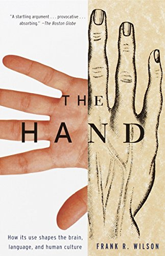9780679740476: The Hand: How Its Use Shapes the Brain, Language, and Human Culture