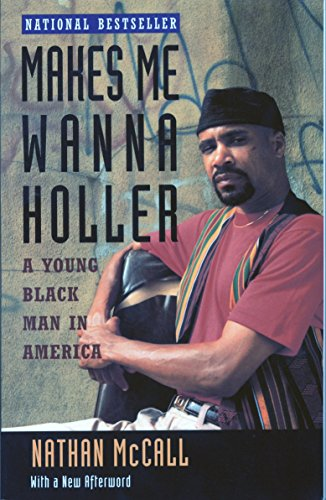Makes Me Wanna Holler: A Young Black Man in America: McCall, Nathan