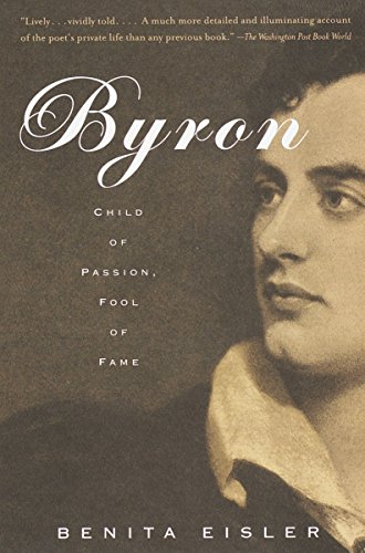9780679740858: Byron: Child of Passion, Fool of Fame