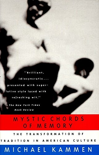 9780679741770: Mystic Chords of Memory: The Transformation of Tradition in American Culture
