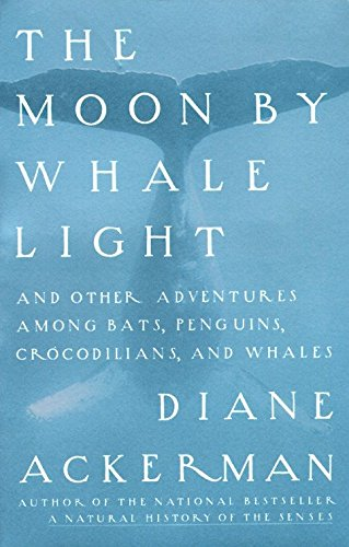 9780679742265: Moon by Whale Light: And Other Adventures Among Bats, Penguins, Crocodilians, and Whales