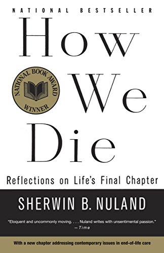 9780679742449: How We Die: Reflections on Life's Final Chapter