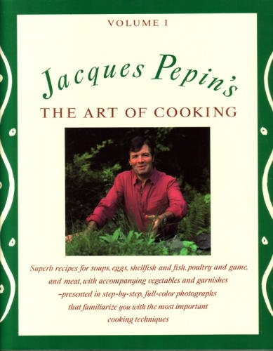 Jacques Pepin's the Art of Cooking Volume 1: Pepin, Jacques