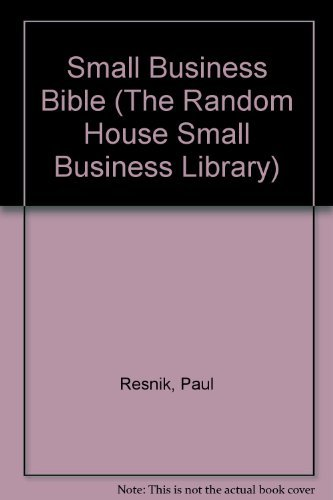 9780679742869: THE SMALL BUSINESS BIBLE (The Random House Small Business Library)
