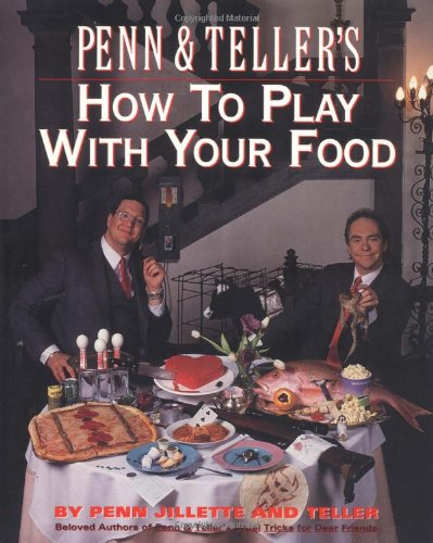 9780679743118: Penn & Teller's How to Play With Your Food/Includes a Gimmicks Envelope