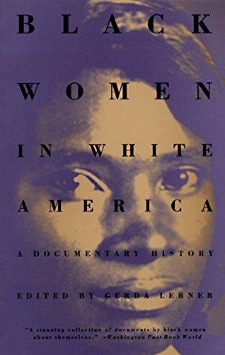 Black Women in White America : A Documentary History - Lerner, Gerda