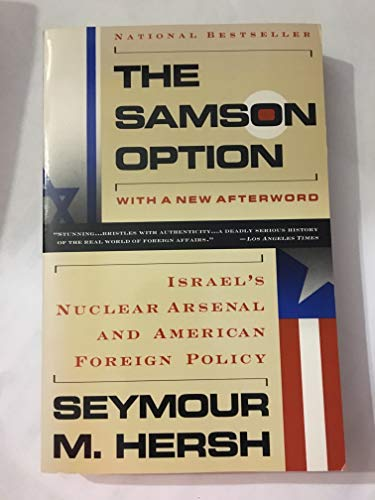 9780679743316: The Samson Option: Israel's Nuclear Arsenal and American Foreign Policy