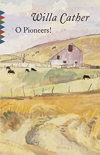 O Pioneers! (Vintage Classics): Willa Cather