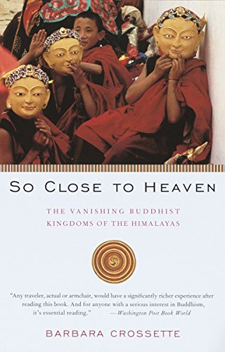 9780679743637: So Close to Heaven: The Vanishing Buddhist Kingdoms of the Himalayas