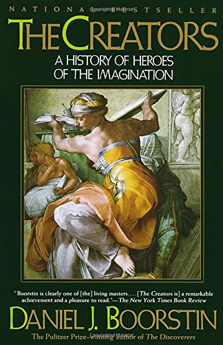 9780679743750: The Creators: A History of Heroes of the Imagination