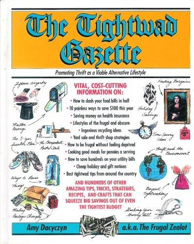 The Tightwad gazette: Promoting thrift as a viable alternative lifestyle: Dacyczyn, Amy
