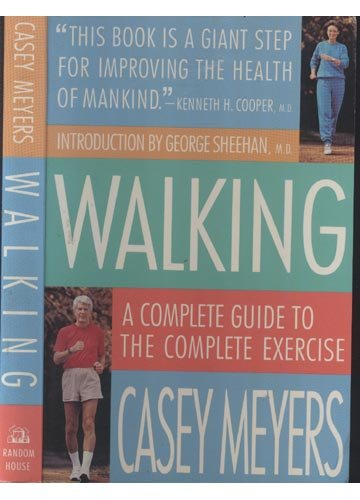 9780679744115: Walking: A Complete Guide to the Complete Exercise