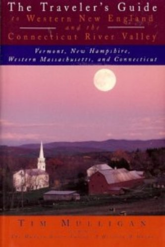 The Traveler's Guide to Western New England and the Connecticut River Valley (0679744134) by Tim Mulligan