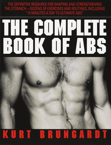 The Complete Book of Abs: Brungardt, Kurt
