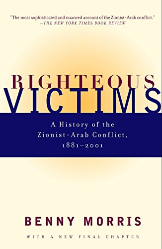 Righteous Victims: A History of the Zionist-Arab: Benny Morris