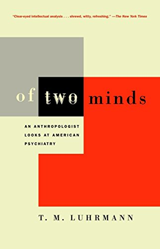 Of Two Minds: An Anthropologist Looks at: Luhrmann, T.M.