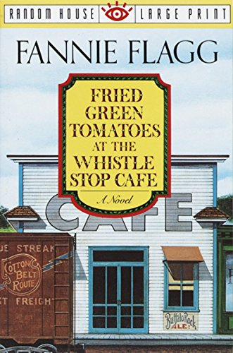9780679744955: Fried Green Tomatoes at the Whistle Stop Cafe (Random House Large Print)