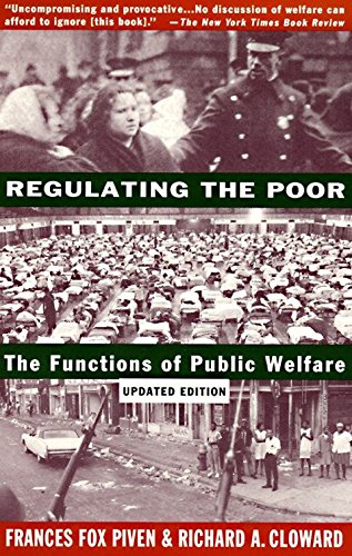 Regulating the Poor: The Functions of Public: Piven, Frances Fox,