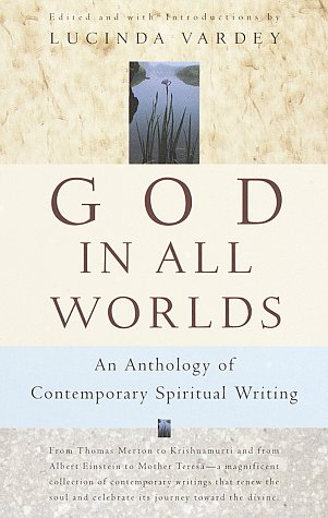 9780679745433: God In All Worlds: An Anthology of Contemporary Spiritual Writing