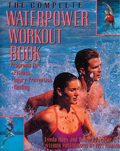 The Complete Waterpower Workout Book: Programs for Fitness, Injury Prevention, and Healing (...