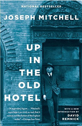 "9780679746317: Up in the Old Hotel: Reportage from ""the New Yorker"""
