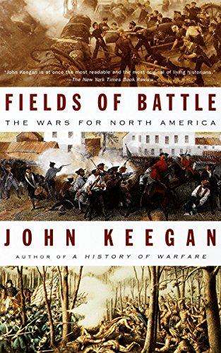 Fields of Battle: The Wars for North America: John Keegan