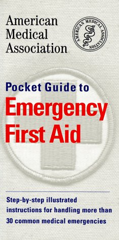 American Medical Association Pocket Guide to Emergency First Aid: American Medical Association