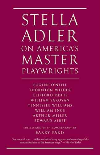 9780679746997: Stella Adler on America's Master Playwrights: Eugene O'Neill, Thornton Wilder, Clifford Odets, William Saroyan, Tennessee Williams, William Inge, Arth
