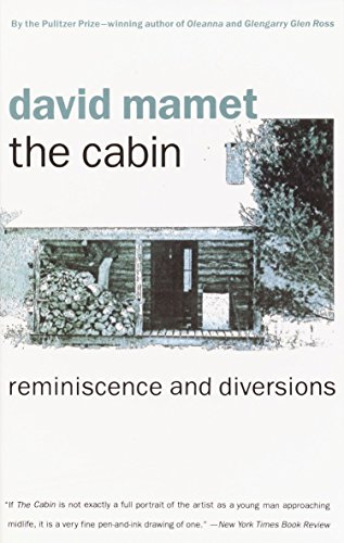 The Cabin: Reminiscence and Diversions: David Mamet
