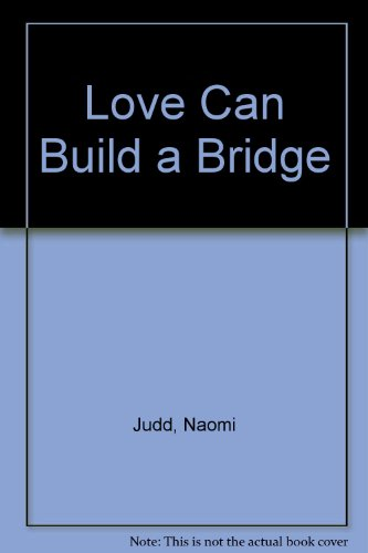 9780679747291: Love Can Build A Bridge