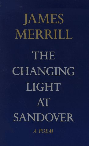 9780679747369: The Changing Light at Sandover: A Poem