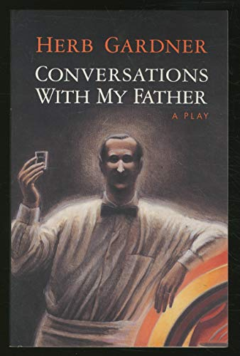 9780679747666: Conversations With My Father: A Play