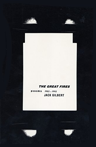 The Great Fires: Poems, 1982-1992: Gilbert, Jack