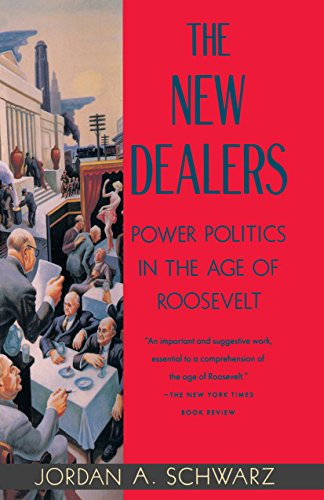 9780679747819: The New Dealers: Power Politics in the Age of Roosevelt