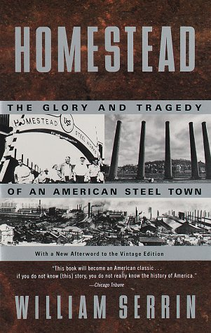 9780679748175: Homestead: The Glory and Tragedy of an American Steel Town