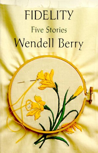Fidelity: Five Stories: Berry, Wendell