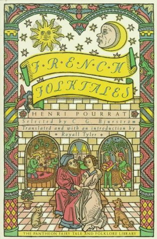 French Folktales: From the Collection of Henri Pourrat: Pourrat, Henri